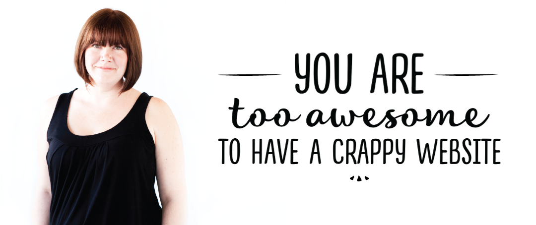 You're too awesome to have a crappy website | Magpie Design Co